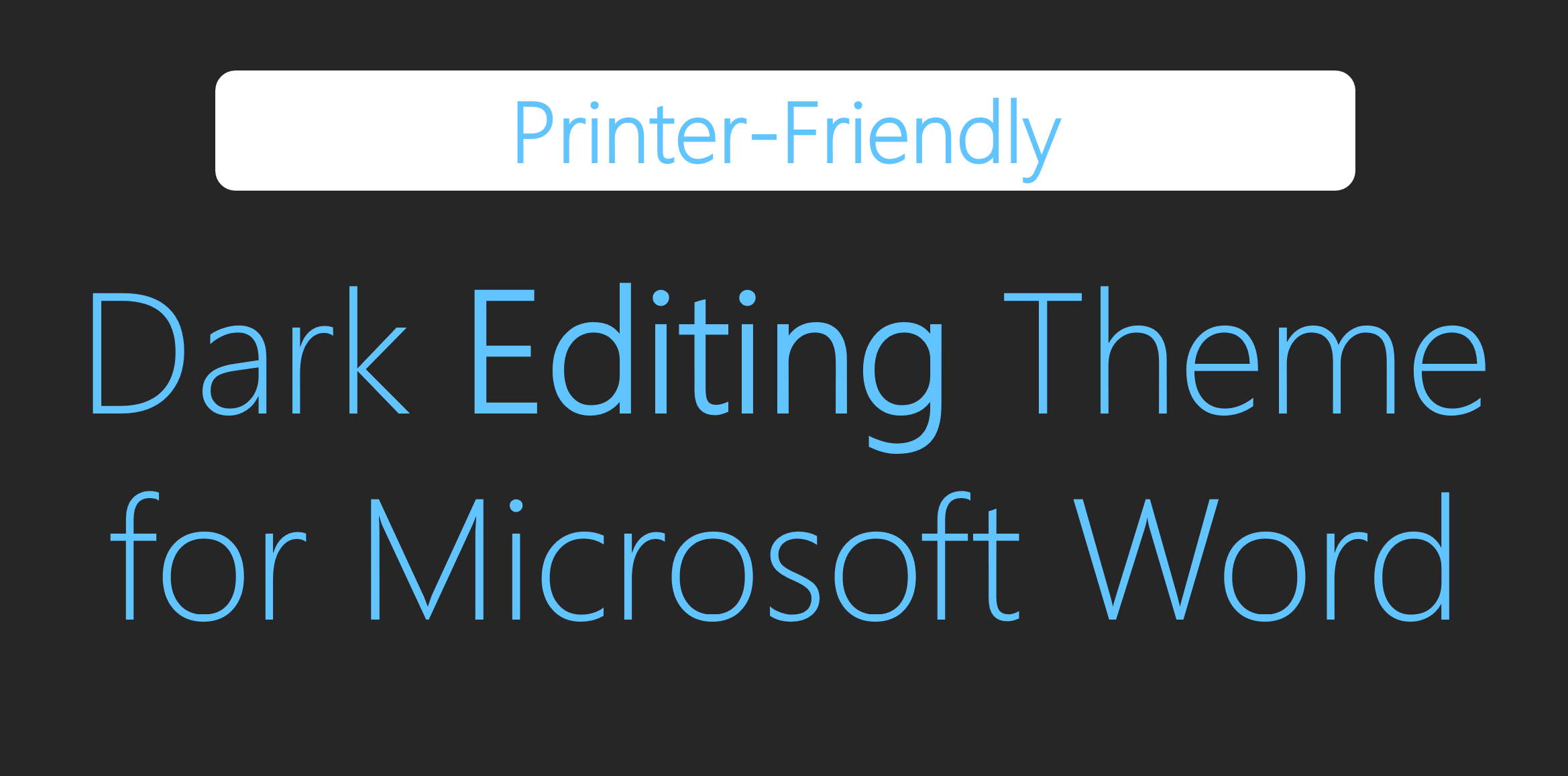 printer friendly dark editing theme for microsoft word parsed life